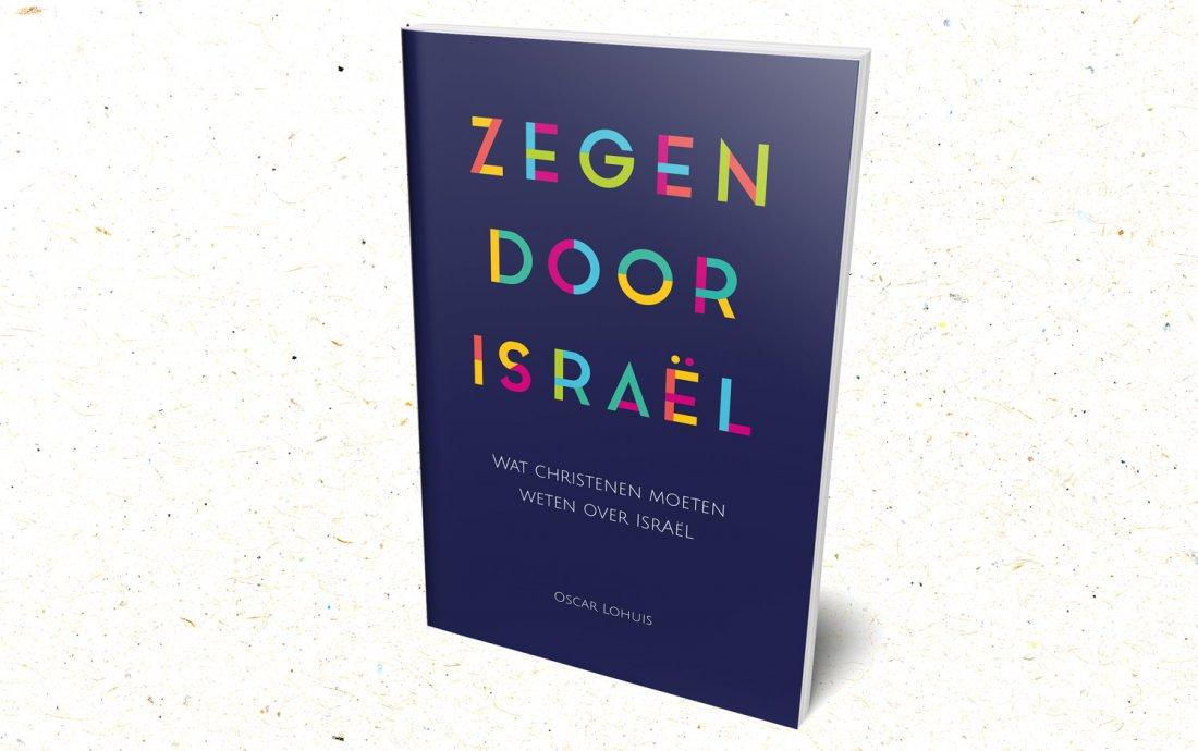 'Zegen door Israël' boek van Oscar Lohuis